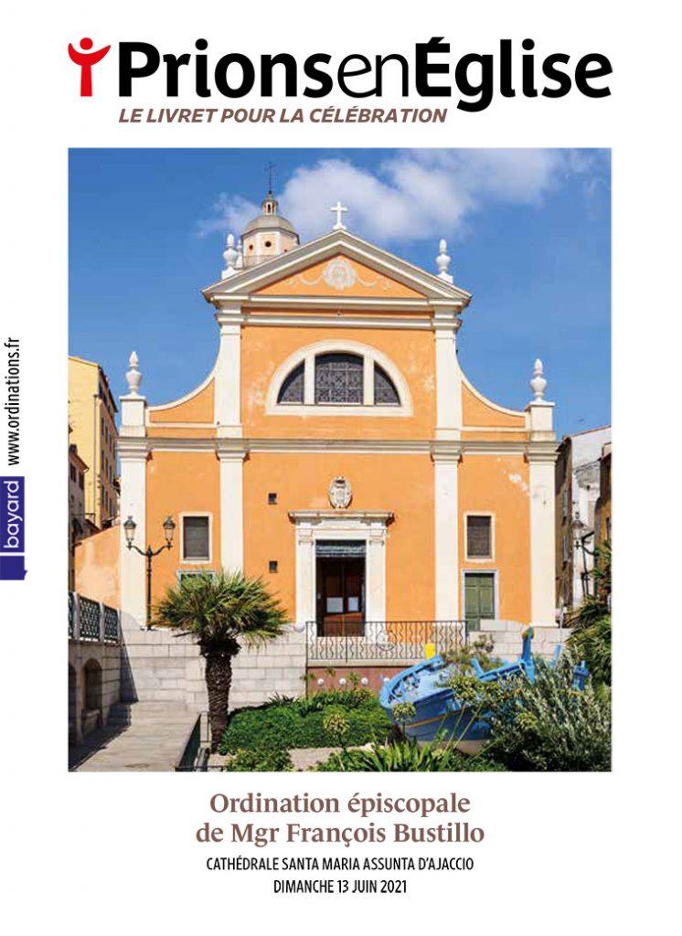 Ordination épiscopale de Mgr François Bustillo, ofm conv - Cathédrale Santa Maria Assunta d'Ajaccio, le dimanche 13 juin 2021 - Diocèse d'Ajaccio