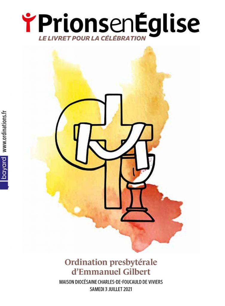 Ordination presbytérale d'Emmanuel Gilbert - Maison diocésaine Charles-de-Foucauld de Viviers, le samedi 3 juillet 2021 – Diocèse de Viviers