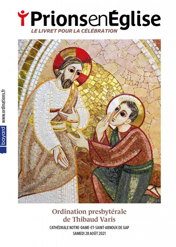 Ordination presbytérale de Thibaud Varis Cathédrale Notre-Dame-et-Saint-Arnoux de Gap, le samedi 28 août 2021 – Diocèse de Gap et Embrun